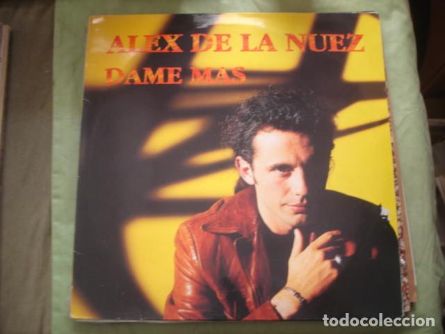 ALEX DE LA NUEZ  DAME MAS (Música - Discos de Vinilo - Maxi Singles - Solistas Españoles de los 70 a la actualidad)