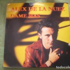 Discos de vinilo: ALEX DE LA NUEZ  DAME MAS. Lote 245284455