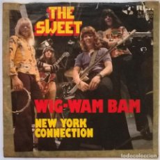 Discos de vinilo: THE SWEET. WIG-WAM BAM/ NEW YORK CONECTION. RCA-VICTOR, GERMANY 1972 SINGLE. Lote 245298555