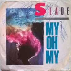 Discos de vinilo: SLADE. MY OH MY/ KEEP YOUR HANDS OFF MY POWER SUPPLY. RCA, UK 1983 SINGLE. Lote 245306090