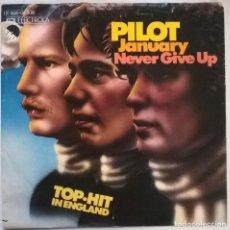 Discos de vinilo: PILOT. JANUARY/ NEVER GIVE UP. EMI-ELECTROLA, GERMANY 1975 SINGLE. Lote 245306670