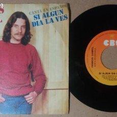 Discos de vinilo: FRANCIS CABREL / SI ALGUN DIA LA VES / SINGLE 7 PULGADAS. Lote 245350745