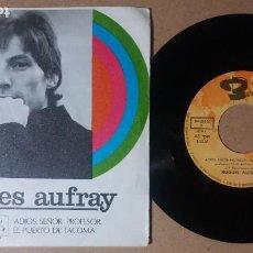 Discos de vinilo: HUGUES AUFRAY / ADIOS, SEÑOR PROFESOR / SINGLE 7 PULGADAS. Lote 245360590