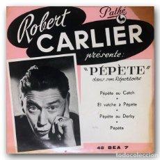 Discos de vinilo: ROBERT CARLIER - PÉPÈTE. Lote 245361500