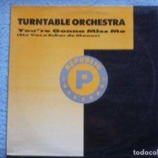 Discos de vinilo: TURNTABLE ORCHESTRA,YOU´RE GONNA MISS ME EDICION ESPAÑOLA DEL 89. Lote 245368260