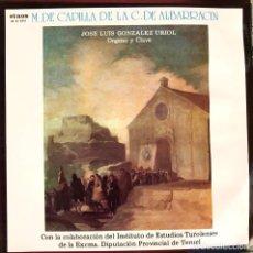 Discos de vinilo: MAESTROS DE CAPILLA DE LA C. ALBARRACIN JOSE LUIS GONZALEZ URIOL TERUEL LP ETNOS. Lote 245390040