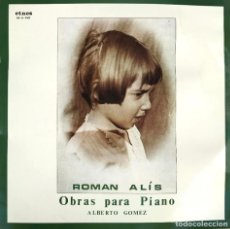 Discos de vinilo: ROMAN ALIS - OBRAS PARA PIANO POR ALBERTO GOMEZ - 1982 - SIN ESTRENAR. Lote 245392485