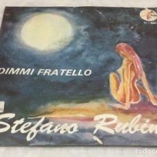 Discos de vinilo: SINGLE STEFANO RUBINO - DIMMI FRATELLO - TU SEI BELLISSIMA - HOBBY H4501SIAE - PEDIDOS MINIMO 7€. Lote 245405735
