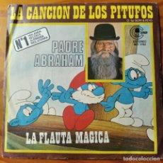 Discos de vinilo: PADRE ABRAHAM Y LOS PITUFOS - LA CANCION DE LOS PITUFOS/ FLAUTA MAGICA -. Lote 245410905