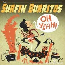 Discos de vinilo: THE SURFIN BURRITOS OH YEAH! (LP) . VINILO GARAGE POWER POP ROCK AND ROLL. Lote 245416775