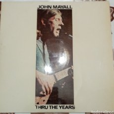 Discos de vinilo: JOHN MAYALL: THRU THE YEARS: LP DOBLE: EDICIÓN ESPAÑOLA DE 1972. Lote 245427285