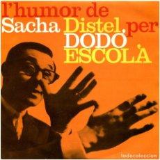 Discos de vinilo: DODÓ ESCOLÀ - L'HUMOR DE SACHA DISTEL PER DODÓ ESCOLÀ - EP SPAIN 1963 - EDIPHONE. Lote 245466250