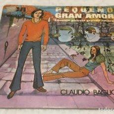 Discos de vinilo: SINGLE CLAUDIO BAGLIONI - PEQUEÑO GRAN AMOR - PORTA PORTESE - RCA VICTOR 3.10857 -PEDIDOS MINIMO 7€. Lote 245501530