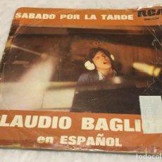 Discos de vinilo: SINGLE CLAUDIO BAGLIONI EN ESPAÑOL - SABADO POR LA TARDE - POSTER - RCA VICTOR -PEDIDOS MINIMO 7€. Lote 245502495