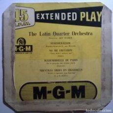 Discos de vinilo: THE LATIN QUARTER ORCHESTRA. SCHEHERAZADE/ NO ME CREYERON/ MADEMOISELLE DE PARIS/ MIENTRAS ARDIA. EP. Lote 245503390