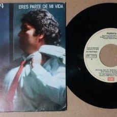 Discos de vinilo: PARRITA / ERES PARTE DE MI VIDA / SINGLE 7 PULGADAS. Lote 245519520