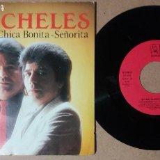 Discos de vinilo: LOS CHELES / CHICA BONITA / SINGLE 7 PULGADAS. Lote 245520380