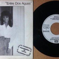 Discos de vinilo: MANUELA / ENTRE DOS AGUAS / SINGLE 7 PULGADAS. Lote 245525745