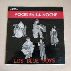 Discos de vinilo: LOS BLUE BOYS - VOCES EN LA NOCHE + 3 EP FONOPOLIS DEL AÑO 1962 EN EXCELENTE ESTADO. Lote 245545465