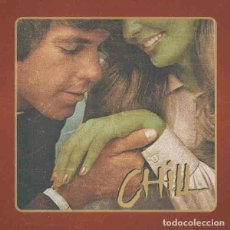 "Discos de vinilo: CHILL CHILL (7"") . VINILO ROCK AND ROLL GLAM PUNK PUB ROCK. Lote 245591685"