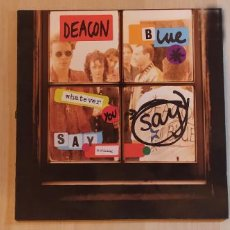 Discos de vinilo: DEACON BLUE - WHATEVER YOU SAY SAY NOTHING. Lote 245629040