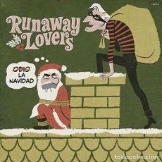 "Discos de vinilo: RUNAWAY LOVERS ODIO LA NAVIDAD (7"") . VINILO ROCK AND ROLL. Lote 245637990"