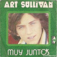 Discos de vinilo: ART SULLIVAN - MUY JUNTOS / TU ES BELLE (SINGLE ESPAÑOL, POPLANDIA 1974). Lote 245655290
