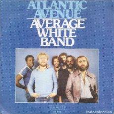 Discos de vinilo: AVERAGE WHITE BAND - ATLANTIC AVENUE / SHE'S A DREAM (SINGLE PROMO ESPAÑOL, RCA 1979). Lote 245656040