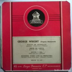 Discos de vinilo: GEORGE WRIGHT & ORGANO HAMMOND. POLVO DE ESTRELLAS/ AMOR EN VENTA/ NOCHE Y DIA/ JEANNINE. ODEON SPAI. Lote 245736710