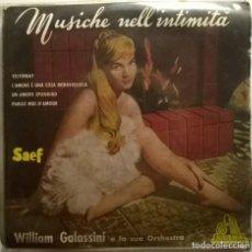 Discos de vinilo: WILLIAM GALASSINI. MUSICHE NELL INTIMITA.YESTERDAY/ L'AMORE E UNA COSA MERAVIGLIOSA +2. SAEF, ITALIA. Lote 245740120
