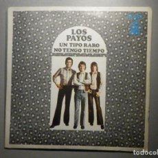 Discos de vinilo: LOS PAYOS - UN TIPO RARO - NO TENGO TIEMPO, HISPAVOX 1970. Lote 245745635