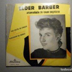 Discos de vinilo: ELDER BARBER - UNA CASITA EN CANADÁ, EL AMOR ES ALGO MARAVILLOSO, ALREDEDOR DEL MUNDO - ALHAMBRA. Lote 245745945