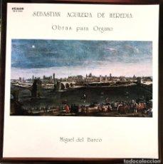 Discos de vinilo: SEBASTIAN AGUILERA DE HEREDIA - OBRAS PARA ORGANO - MIGUEL DEL BARCO. Lote 245756610