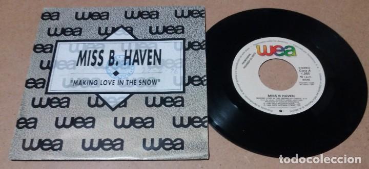 MISS B HAVEN / MAKING LOVE IN THE SNOW / SINGLE 7 PULGADAS (Música - Discos - Singles Vinilo - Pop - Rock Internacional de los 90 a la actualidad)