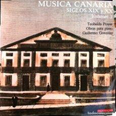 Discos de vinilo: MUSICA CANARIA SIGLOS XIX Y XX - TEOBALDO POWER, GUILLERMO GONZALEZ - OBRAS PARA PIANO - VOLUMEN 3. Lote 245760060