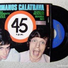 Discos de vinilo: HERMANOS CALATRAVA.O QUIZAS SIMPLEMENTE TE REGALE UNA ROSA + 3...EX....PEDIDO MINIMO 5€. Lote 245764615