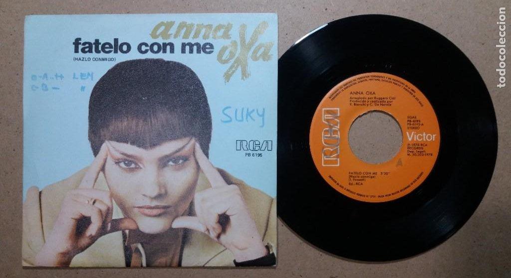 ANNA OXA / FATELO CON ME / SINGLE 7 PULGADAS (Música - Discos - Singles Vinilo - Canción Francesa e Italiana)