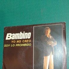 Discos de vinilo: 1985 SINGLE BAMBINO YO NO CREO/ SOY LO PROHIBIDO DISCOS COLISEVM. Lote 245956330