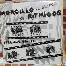 Discos de vinilo: MORCILLO EL BELLACO Y LOS RITMICOS–ESTAMOS LOCOS. LP VINILO. BUEN ESTADO. Lote 245978340