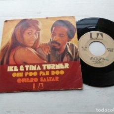 Discos de vinilo: IKE & TINA TURNER – OHH POO PAH DOO SINGLE SPAIN 1972 VINILO VG+/PORTADA VG++. Lote 245978685