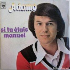 Discos de vinilo: ADAMO-SI TU ÉTAIS MANUEL, CBS CBS 5160. Lote 246045670