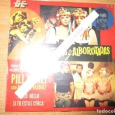 Discos de vinilo: PILI Y MILI ( MEXICO ) VESTIDAS Y ALBOROTADAS / HELLO HELLO / SI TU ESTAS CERCA /. Lote 246047445