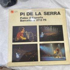 Discos de vinilo: PI DE LA SERRA - PALAU D'ESPORTS. BARCELONA: 27.2.76 (BASF, 1976) LP. Lote 246086010