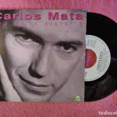 Discos de vinilo: SINGLE CARLOS MATA - UNA BELLA HISTORIA - 006 12 2568 7 - SPAIN PRESS PROMO (NM/NM). Lote 246089600