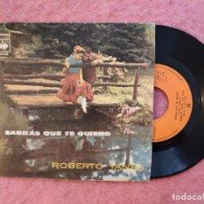 Discos de vinilo: SINGLE ROBERTO YANES - SABRÁS QUE TE QUIERO - CBS ANG-146 - ANGOLA PRESS (VG+/EX-). Lote 246107685