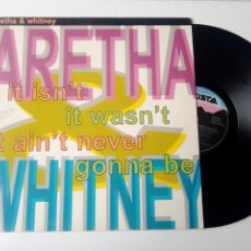 Discos de vinilo: ARETHA & WHITNEY MAXI IT ISN'T IT WASN'T IT AIN'T NEVER GONNA BE 1989. Lote 246112490