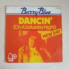 Discos de vinilo: BARRY BLUE - DANCIN' (ON A SATURDAY NIGHT) / NEW DAY - SINGLE ESPAÑOL DEL SELLO BELL AÑO 1973. Lote 246113805
