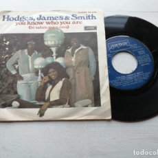 Disques de vinyle: HODGES, JAMES & SMITH – YOU KNOW WHO YOU ARE SINGLE 1978 VG++/VG++. Lote 246133795