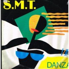 Discos de vinilo: S.M.T. - DANZA - MAXI SINGLE 1992. - ED. ITALIA. Lote 246153670