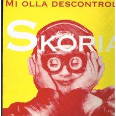 Discos de vinilo: SKORIA - MI OLLA DESCONTROLA - MAXI SINGLE 1994 - ED. ESPAÑA. Lote 246155630